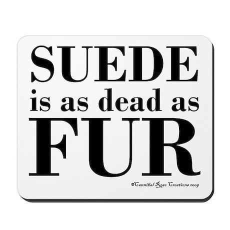 Suede = Dead Mousepad