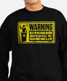Warning: Politicians Sweatshirt