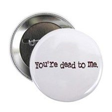"dead to me 2.25"" Button"
