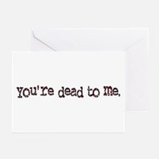 dead to me Greeting Cards (Pk of 10)