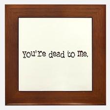 dead to me Framed Tile