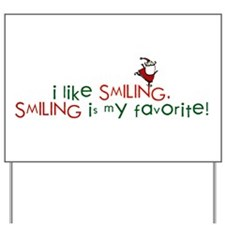 i like smiling Yard Sign