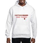 cotton-headed ninnymuggins Hooded Sweatshirt