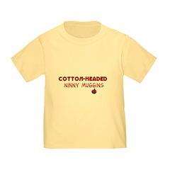 cotton-headed ninnymuggins Toddler T-Shirt