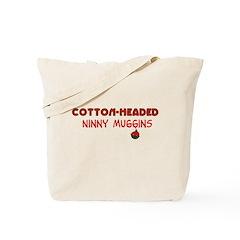 cotton-headed ninnymuggins Tote Bag