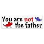 Not father (dogs) Bumper Sticker