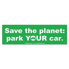 Park YOUR Car Bumper Bumper Sticker