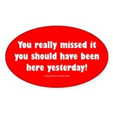 You really missed it! Oval Stickers