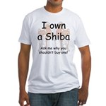 Ask Me Why Not To Buy A Shiba Fitted T-Shirt