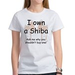 Ask Me Why Not To Buy A Shiba Women's T-Shirt