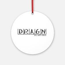 Drag'n Anti-Drug Ornament (Round)