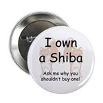 "Ask Me Why Not To Buy A Shiba 2.25"" Button (1"