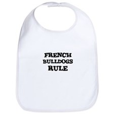FRENCH BULLDOGS RULE Bib