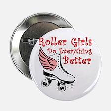 Roller Girls Do Everything Better Button