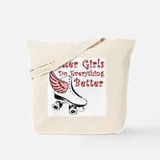 Roller Girls Do Everything Better Tote Bag
