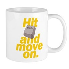 Hit Delete and Move On Mug