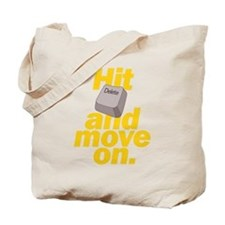 Hit Delete and Move On Tote Bag
