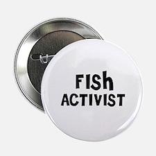 "FISH ACTIVIST 2.25"" Button (10 pack)"