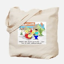 DIDN'T GET MUCH ALTITUDE ... Tote Bag