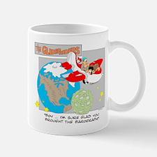 ... SURE GLAD YOU BROUGHT THE Mug