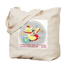 ... A LITTLE HIGH ON FINAL .. Tote Bag