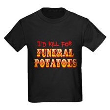 I'd Kill For Funeral Potatoes T