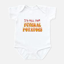 I'd Kill For Funeral Potatoes Infant Bodysuit