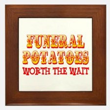 Funeral Potatoes Worth The Wait Framed Tile