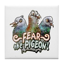 Fear the pigeon Tile Coaster