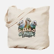 Fear the pigeon Tote Bag