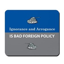 Ignorance and Arrogance Mousepad