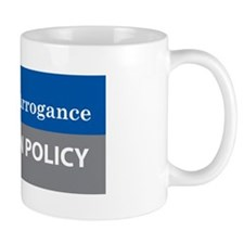 Ignorance and Arrogance Mug