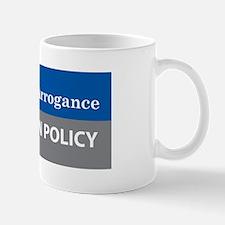 Ignorance and Arrogance Mug