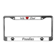 White We Love Our Poodles License Plate Frame