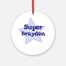 Super Brayden Ornament (Round)