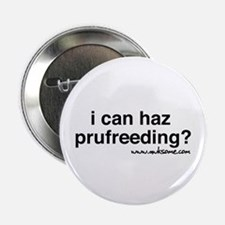"""""""i can haz..."""" 2.25"""" Button"""