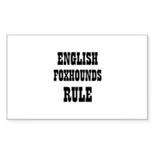 ENGLISH FOXHOUNDS RULE Rectangle Decal