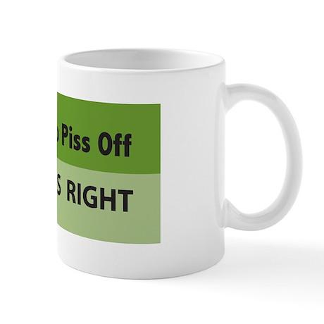 Piss Them Off Mug