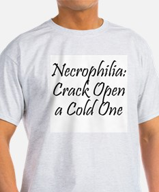 Necrophilia: Crack Open a cold one! Ash Grey T-Shi