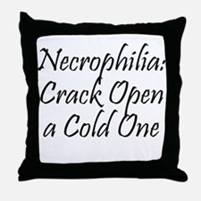Necrophilia: Crack Open a cold one! Throw Pillow