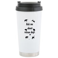 Ask About Rescue Dogs Travel Mug