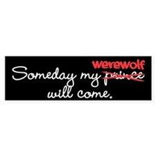 Someday My Werewolf Bumper Sticker