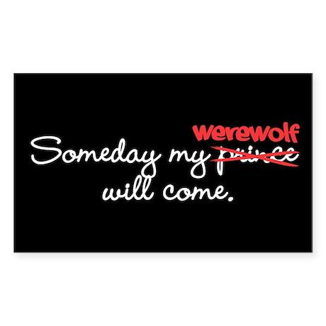 Someday My Werewolf Rectangle Sticker