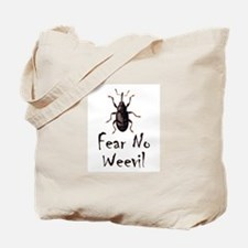 Fear No Weevil Tote Bag