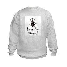 Fear No Weevil Sweatshirt