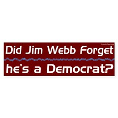 Is Jim Webb a Democrat? bumper sticker