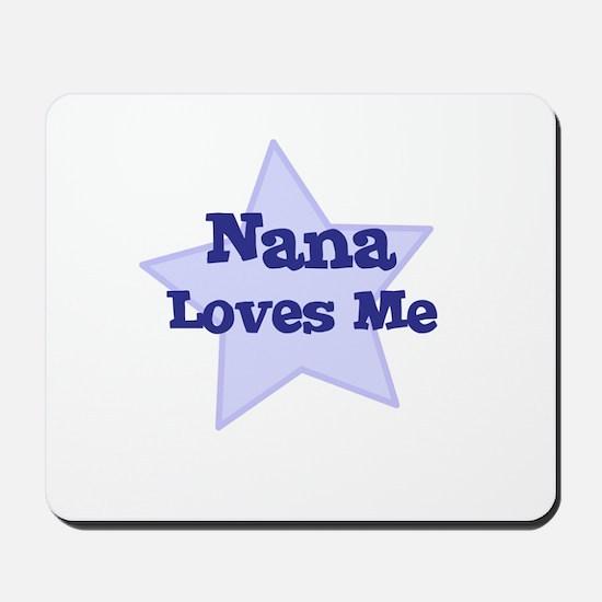 Nana Loves Me Mousepad