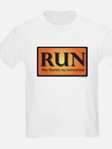 RUN like there's no tomorrow T-Shirt