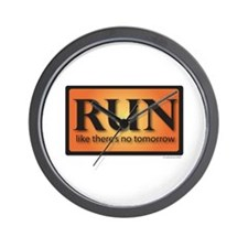 RUN like there's no tomorrow Wall Clock