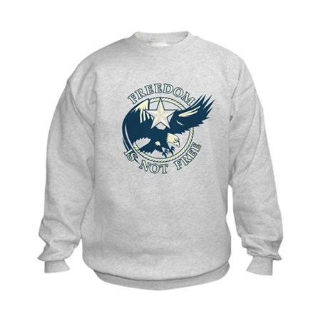 Freedom Is Not Free Kids Sweatshirt